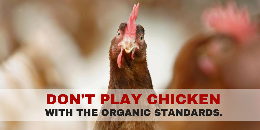 Don't play chicken with the organic standards.